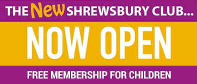 THE NEW SHREWSBURY CLUB NOW OPEN